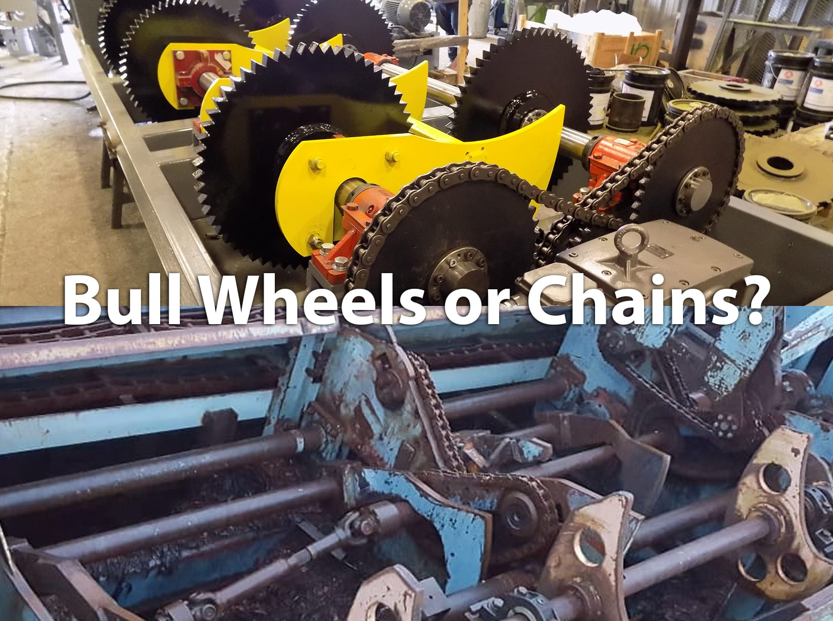 Bull Wheels vs. Chains on Butt Flare Reducers